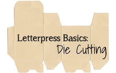 Letterpress Basics: Die Cutting