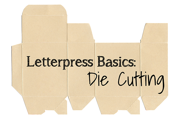 Letterpress Basics: Die Cutting