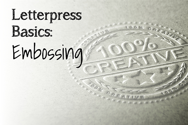 Letterpress basics: Embossing